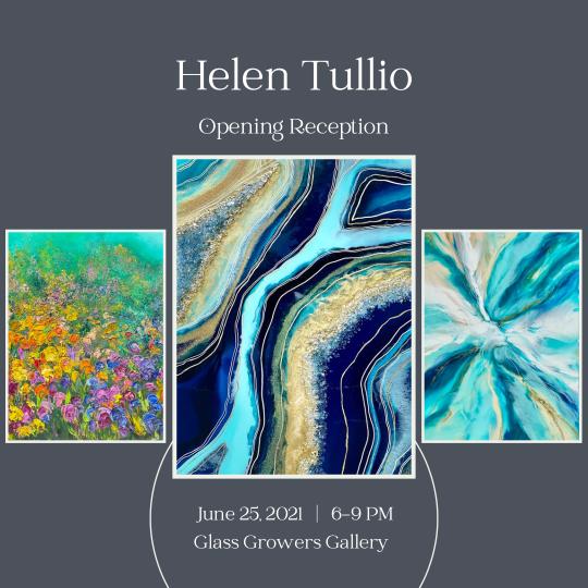 Helen Tullio: Glass Growers Gallery Show Opening
